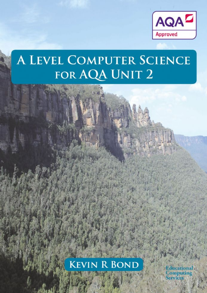 A Level Computer Science for AQA Unit 2 Print version  (P & P added at checkout)